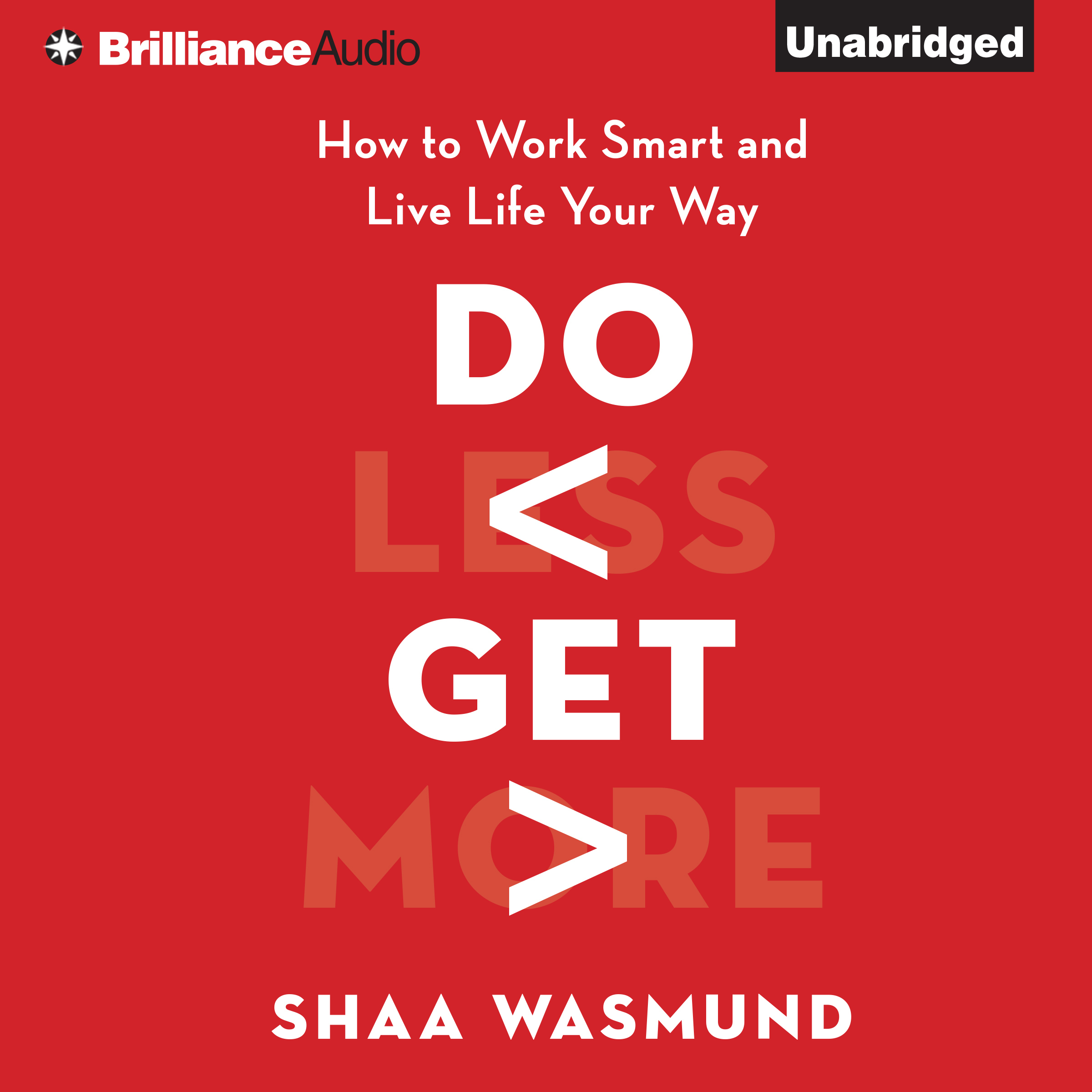 Printable Do Less, Get More: How to Work Smart and Live Life Your Way Audiobook Cover Art