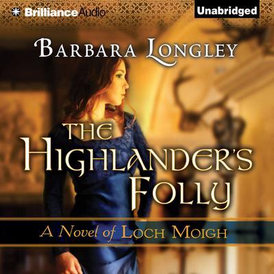 The Highlanders Folly Audiobook, by Barbara Longley