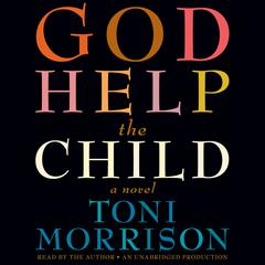 God Help the Child: A novel Audiobook, by Toni Morrison