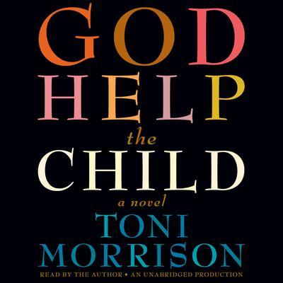God Help the Child: A novel Audiobook, by Toni Morrison