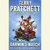 Darwins Watch: The Science of Discworld III: A Novel, by Terry Pratchett