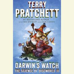 Darwins Watch: The Science of Discworld III: A Novel Audiobook, by Ian Stewart, Jack Cohen, Terry Pratchett