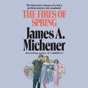 The Fires of Spring: A Novel Audiobook, by James A. Michener