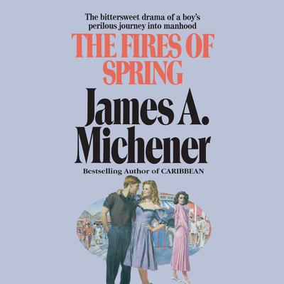 The Fires of Spring: A Novel Audiobook, by