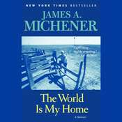 The World is My Home: A Memoir Audiobook, by James A. Michener