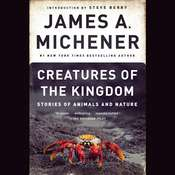 Creatures of the Kingdom: Stories of Animals and Nature, by James A. Michener
