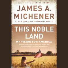 This Noble Land: My Vision For America Audiobook, by James A. Michener