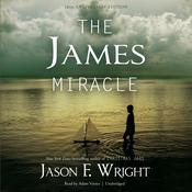 The James Miracle, Tenth Anniversary Edition Audiobook, by Jason F. Wright
