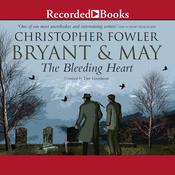 Bryant & May and the Bleeding Heart Audiobook, by Christopher Fowler