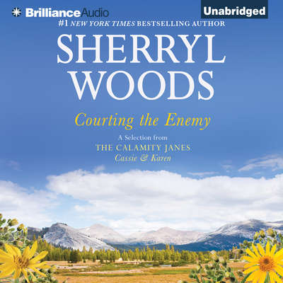 Courting the Enemy: A Selection from The Calamity Janes: Cassie & Karen Audiobook, by Sherryl Woods