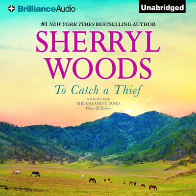 To Catch a Thief: A Selection from The Calamity Janes: Gina & Emma Audiobook, by Sherryl Woods
