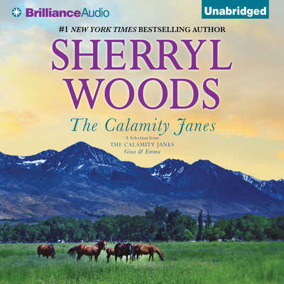 The Calamity Janes: A Selection from The Calamity Janes: Gina & Emma Audiobook, by Sherryl Woods