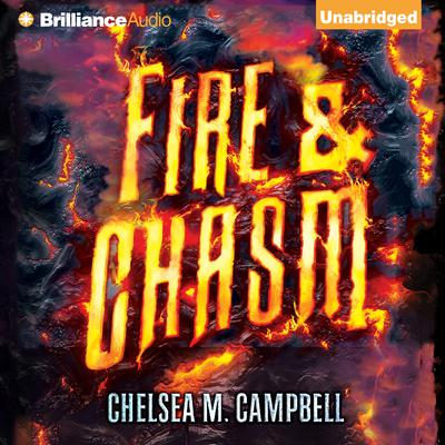 Fire & Chasm Audiobook, by Chelsea M.  Campbell