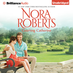Courting Catherine Audiobook, by Nora Roberts