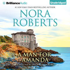 A Man for Amanda: A Selection from The Calhoun Women: Amanda & Lilah Audiobook, by Nora Roberts