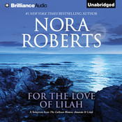For the Love of Lilah: A Selection from The Calhoun Women: Amanda & Lilah, by Nora Roberts