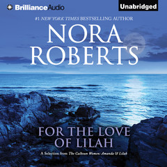 For the Love of Lilah: A Selection from The Calhoun Women: Amanda & Lilah Audiobook, by Nora Roberts