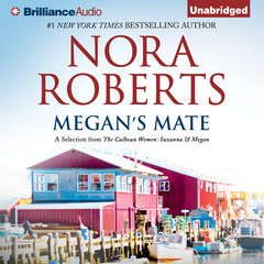 Megan's Mate: A Selection from The Calhoun Women: Suzanna & Megan Audiobook, by Nora Roberts