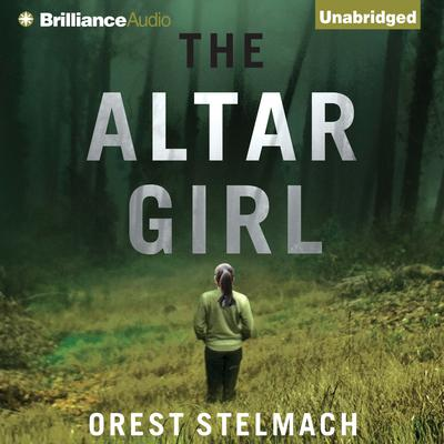 The Altar Girl: A Prequel Audiobook, by Orest Stelmach