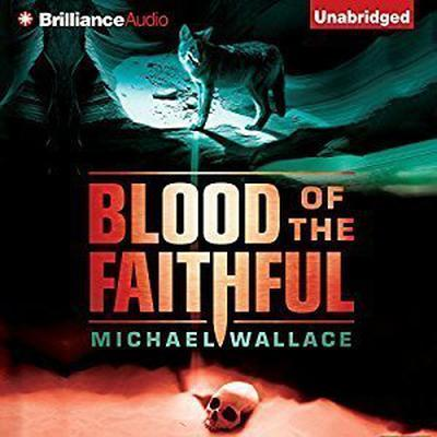 Blood of the Faithful Audiobook, by Michael Wallace
