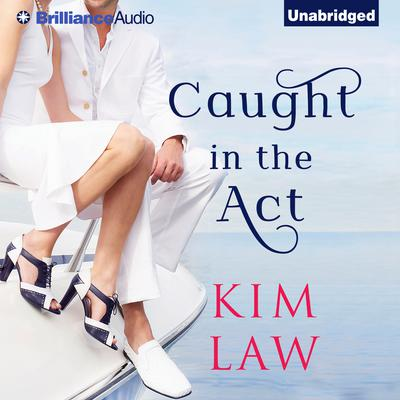 Caught in the Act Audiobook, by Kim Law