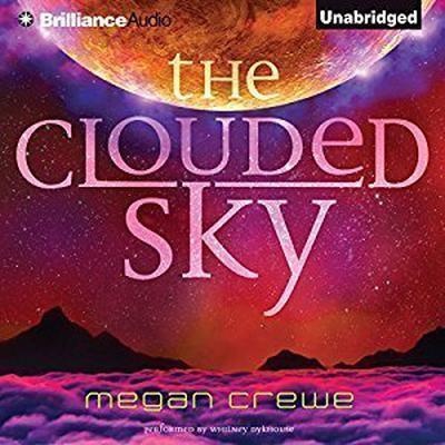 The Clouded Sky Audiobook, by Megan Crewe