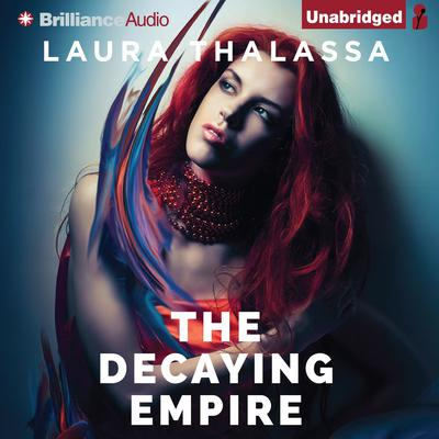 The Decaying Empire Audiobook, by Laura Thalassa