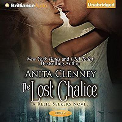The Lost Chalice: The Relic Seekers Audiobook, by Anita Clenney