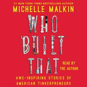 Who Built That: Awe-Inspiring Stories of American Tinkerpreneurs, by Michelle Malkin