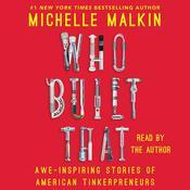 Who Built That: Awe-Inspiring Stories of American Tinkerpreneurs Audiobook, by Michelle Malkin