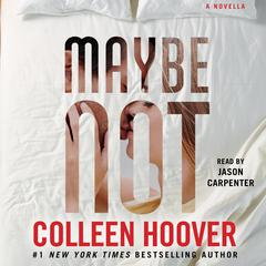 Maybe Not Audiobook, by Colleen Hoover
