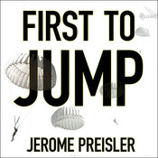 First to Jump: How the Band of Brothers Was Aided by the Brave Paratroopers of Pathfinders Company, by Jerome Preisler
