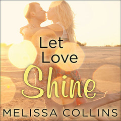Let Love Shine Audiobook, by Melissa Collins