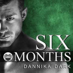 Six Months Audiobook, by Dannika Dark