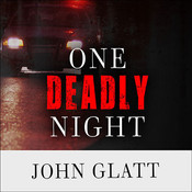 One Deadly Night: A State Trooper, Triple Homicide, and a Search for Justice , by John Glatt, Gildart Jackson