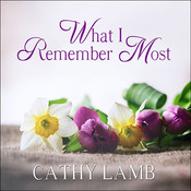 What I Remember Most, by Cathy Lamb