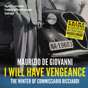 I Will Have Vengeance: The Winter of Commissario Ricciardi , by Maurizio de Giovanni