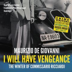 I Will Have Vengeance: The Winter of Commissario Ricciardi Audiobook, by Maurizio de Giovanni