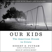 Our Kids: The American Dream in Crisis Audiobook, by Robert D. Putnam