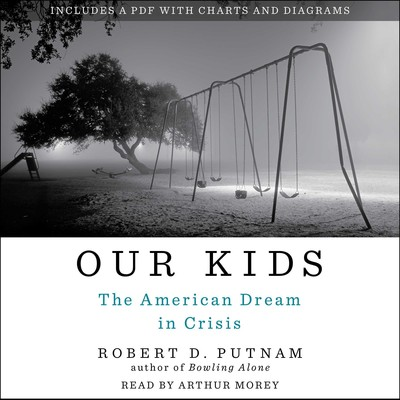 Our Kids: The American Dream in Crisis Audiobook, by