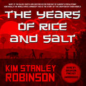 The Years of Rice and Salt Audiobook, by Kim Stanley Robinson