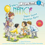 Fancy Nancy: Super Secret Surprise Party Audiobook, by Jane O'Connor