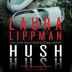 Hush Hush: A Tess Monaghan Novel Audiobook, by Laura Lippman