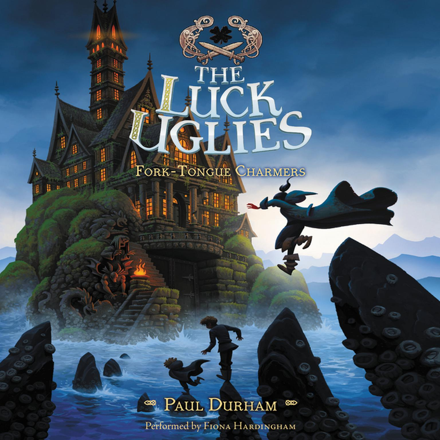 The Luck Uglies #2: Fork-Tongue Charmers Audiobook, by Paul Durham