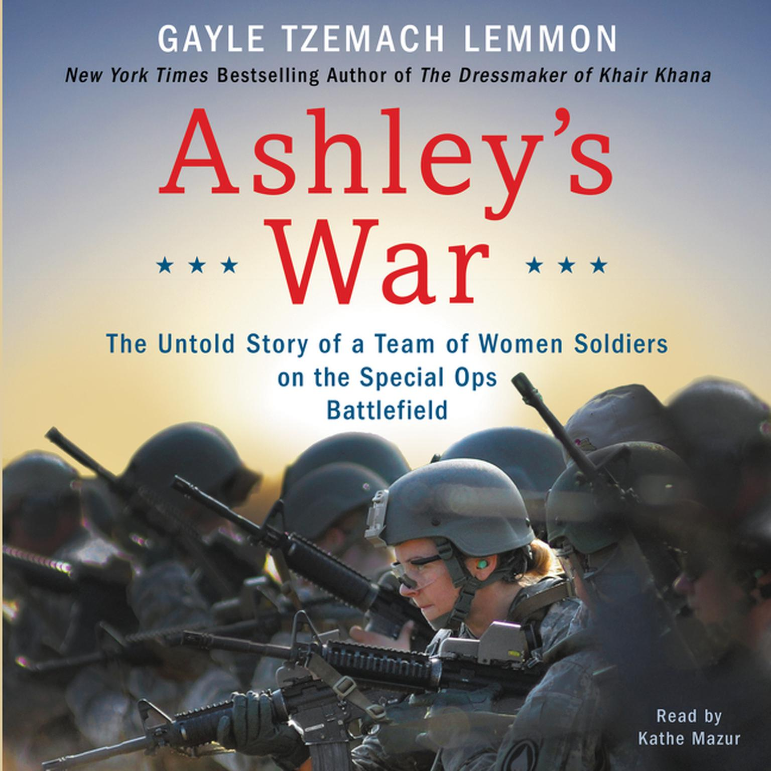 Printable Ashley's War: The Untold Story of a Team of Women Soldiers on the Special Ops Battlefield Audiobook Cover Art