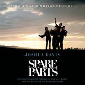 Spare Parts: Four Undocumented Teenagers, One Ugly Robot, and the Battle for the American Dream Audiobook, by Frederik Pohl, C. M. Kornbluth, Joshua Davis