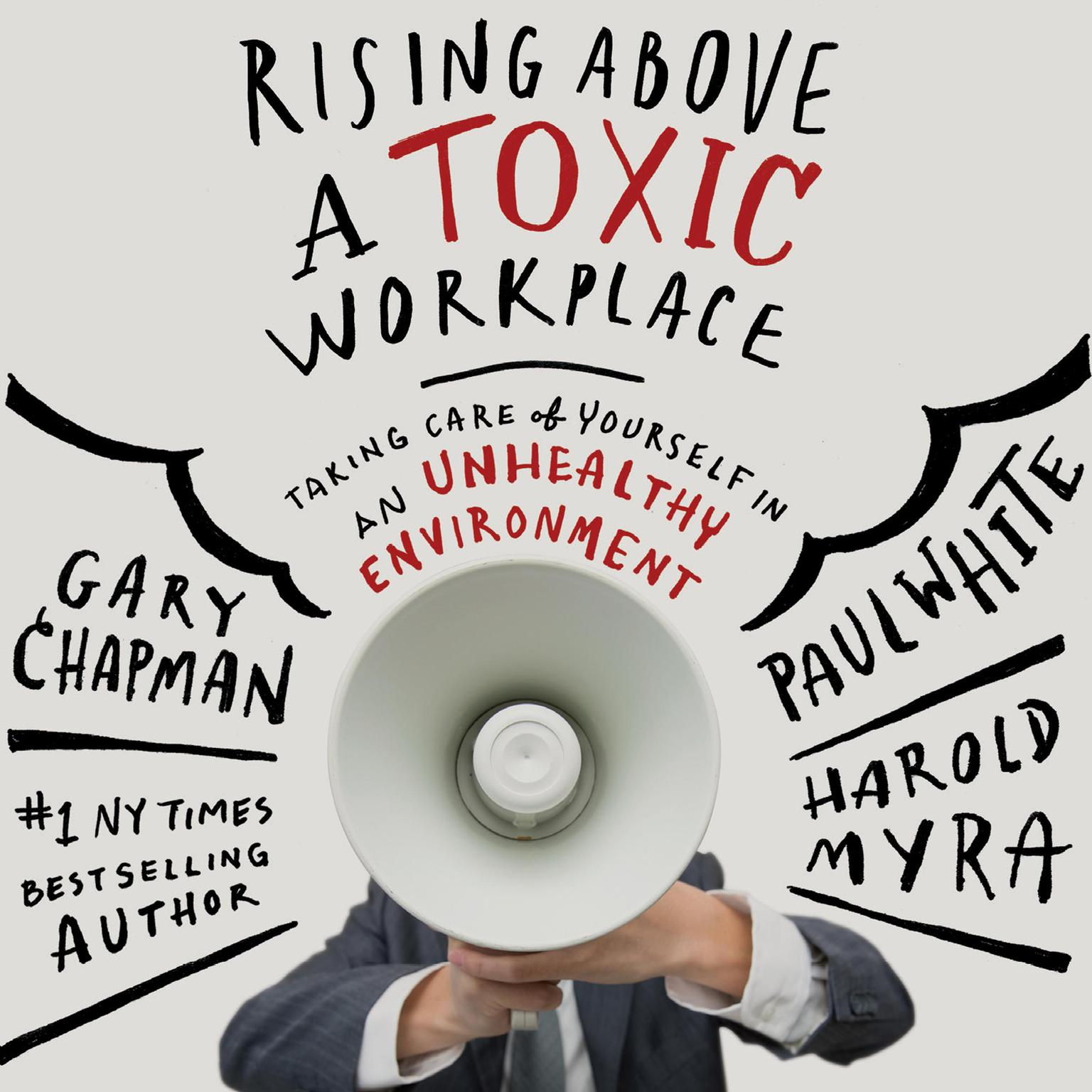 Printable Rising Above a Toxic Workplace: Taking Care of Yourself in an Unhealthy Environment Audiobook Cover Art