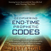 Deciphering End-Time Prophetic Codes: Cyclical and Historical Biblical Patterns Reveal Americas Past, Present and Future Events, including Warnings and Patterns to Leaders, by Perry Stone