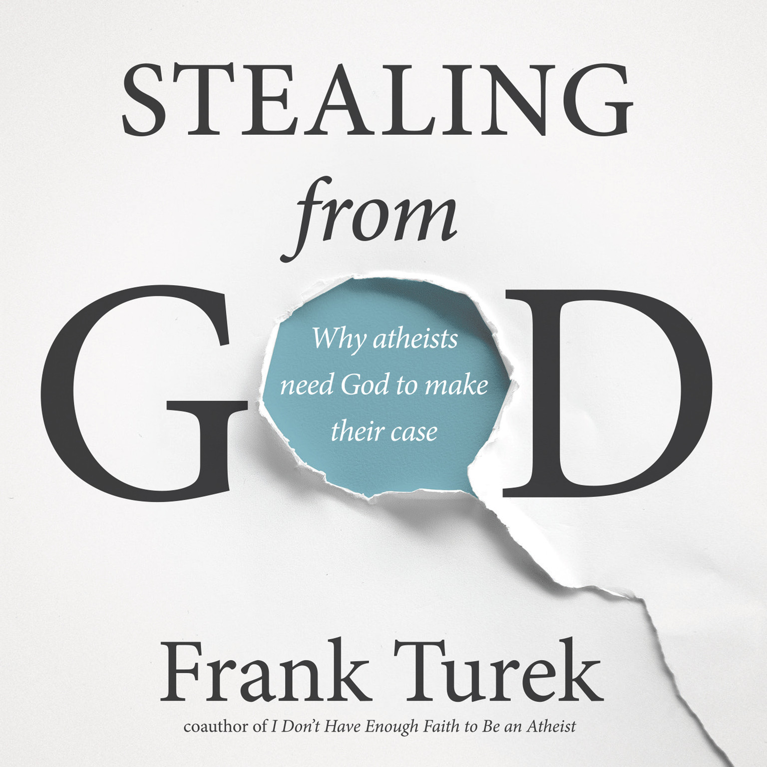 Printable Stealing from God: Why Atheists Need God to Make Their Case Audiobook Cover Art