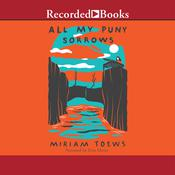All My Puny Sorrows Audiobook, by Miriam Toews